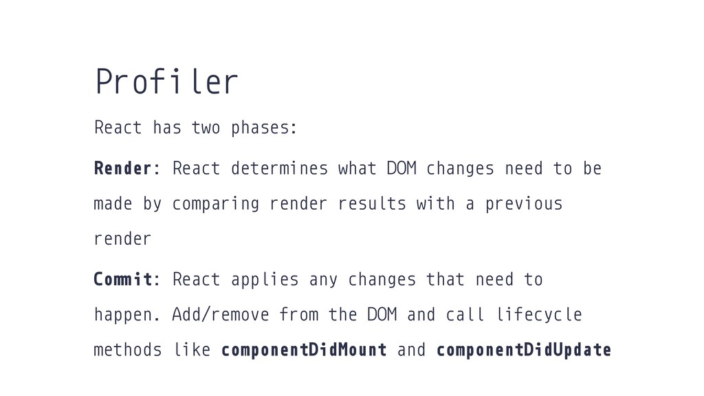 React has two phases: Render: React determines ...