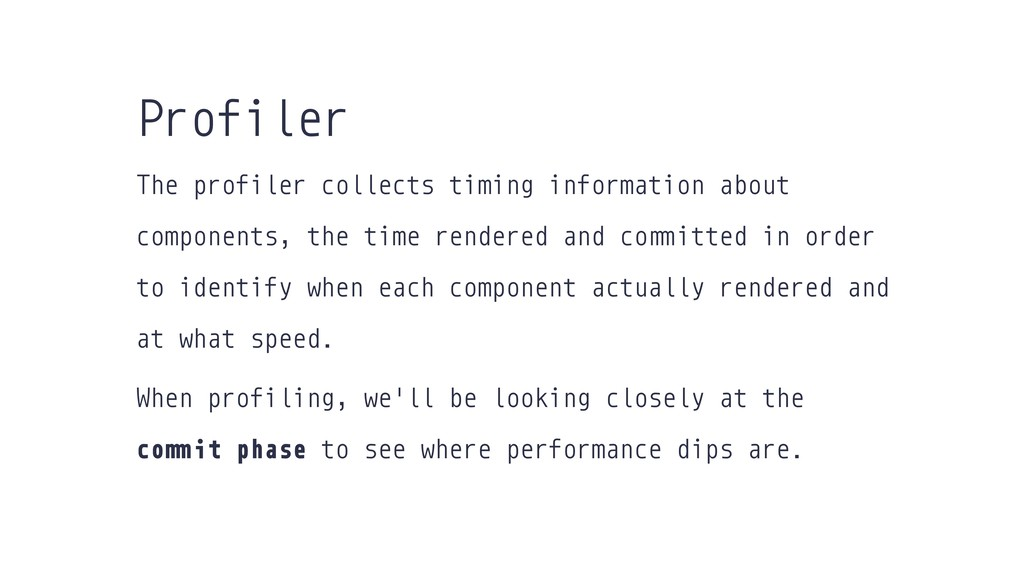 The profiler collects timing information about ...