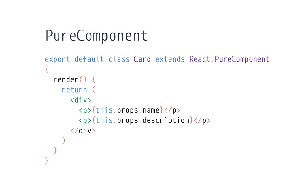 PureComponent export default class Card extends...
