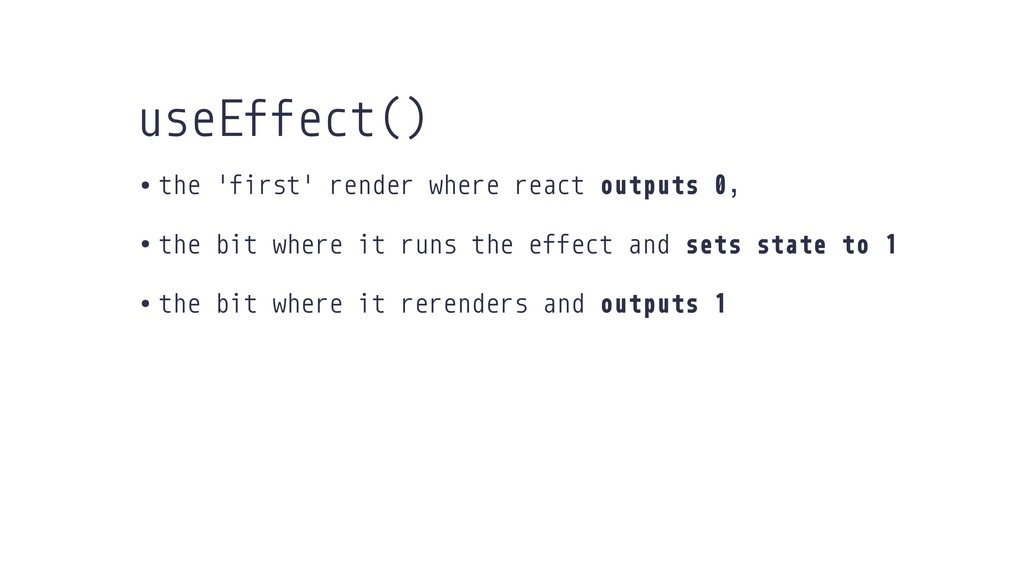 • the 'first' render where react outputs 0, • t...