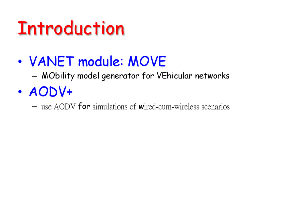 Introduction • VANET module: MOVE – MObility...