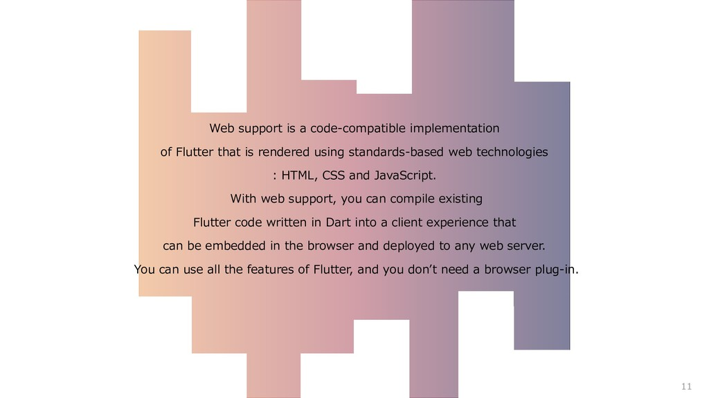 Web support is a code-compatible implementation...