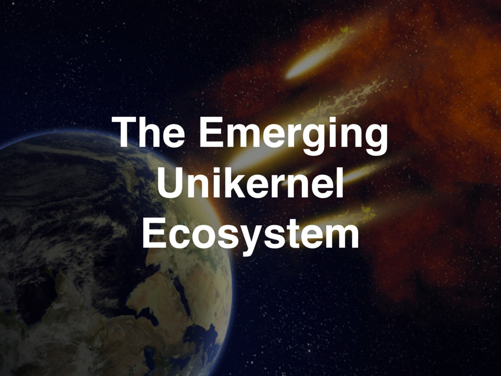 The Emerging Unikernel Ecosystem