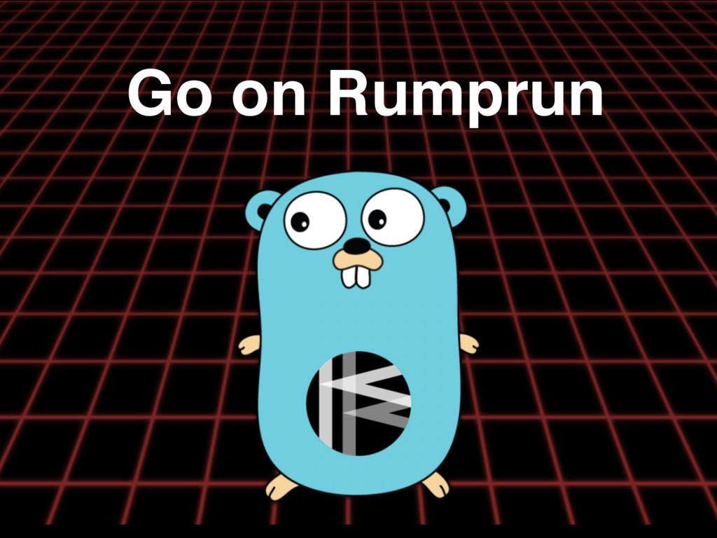 Go on Rumprun