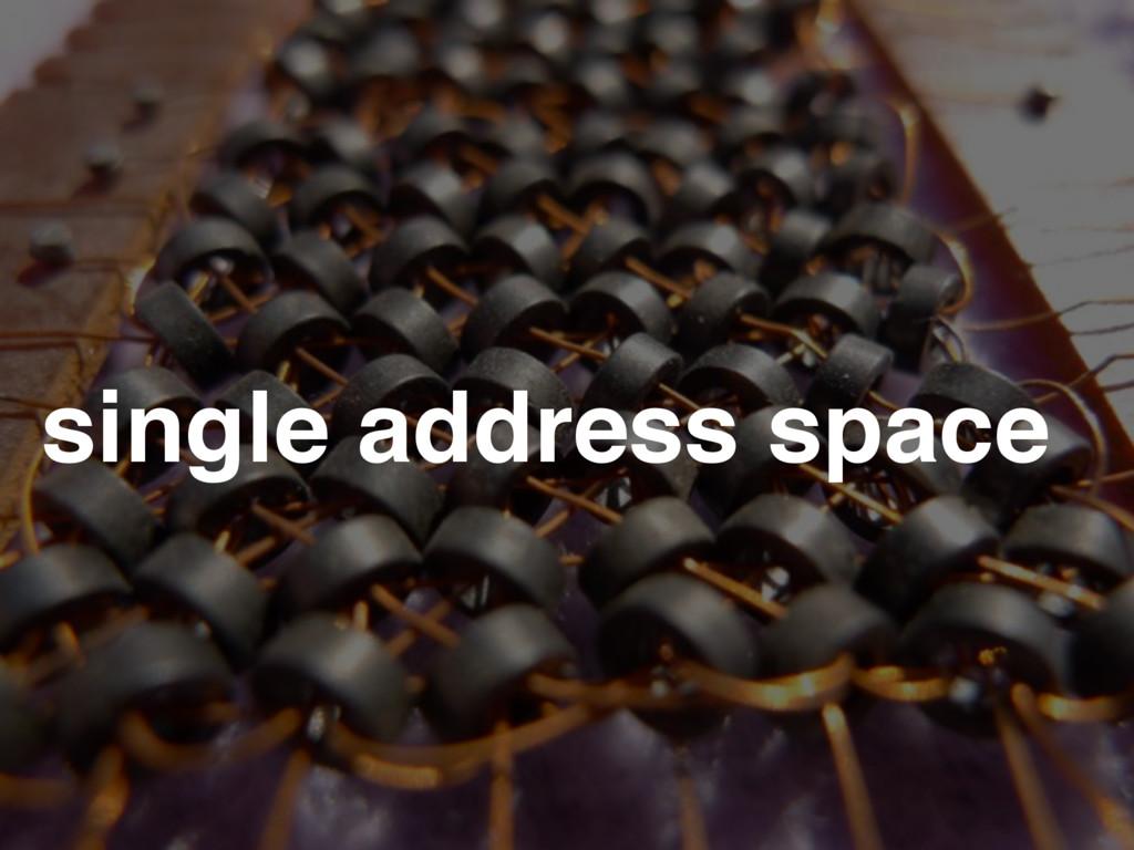 single address space