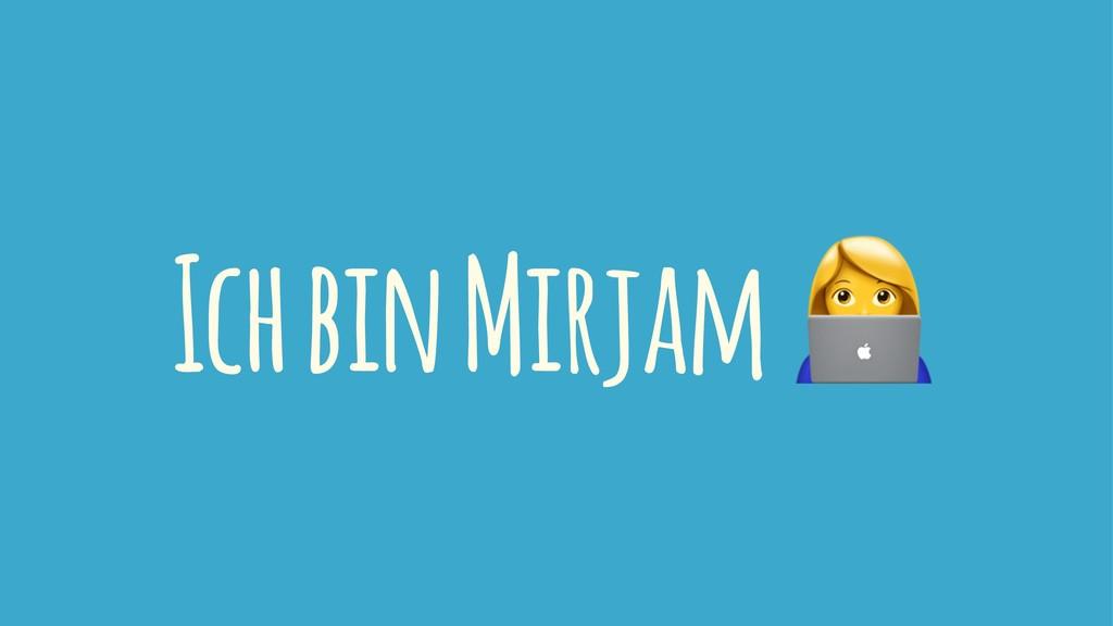 Ich bin Mirjam