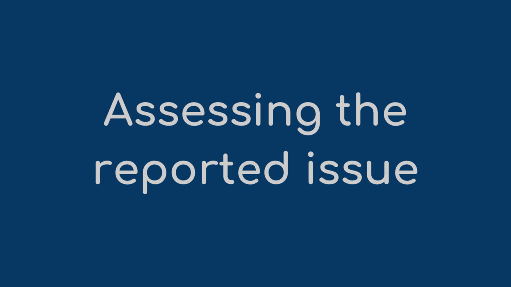 Assessing the reported issue