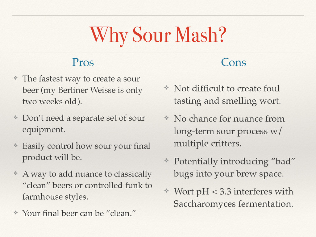 Why Sour Mash? ❖ The fastest way to create a so...