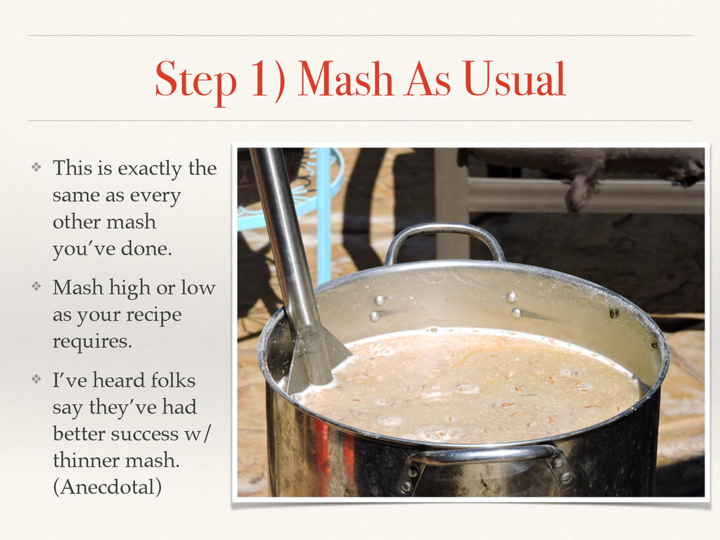 Step 1) Mash As Usual ❖ This is exactly the sam...