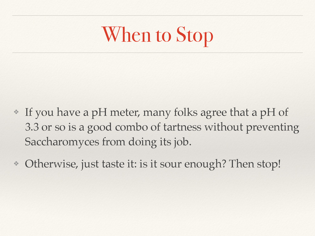 When to Stop ❖ If you have a pH meter, many fol...