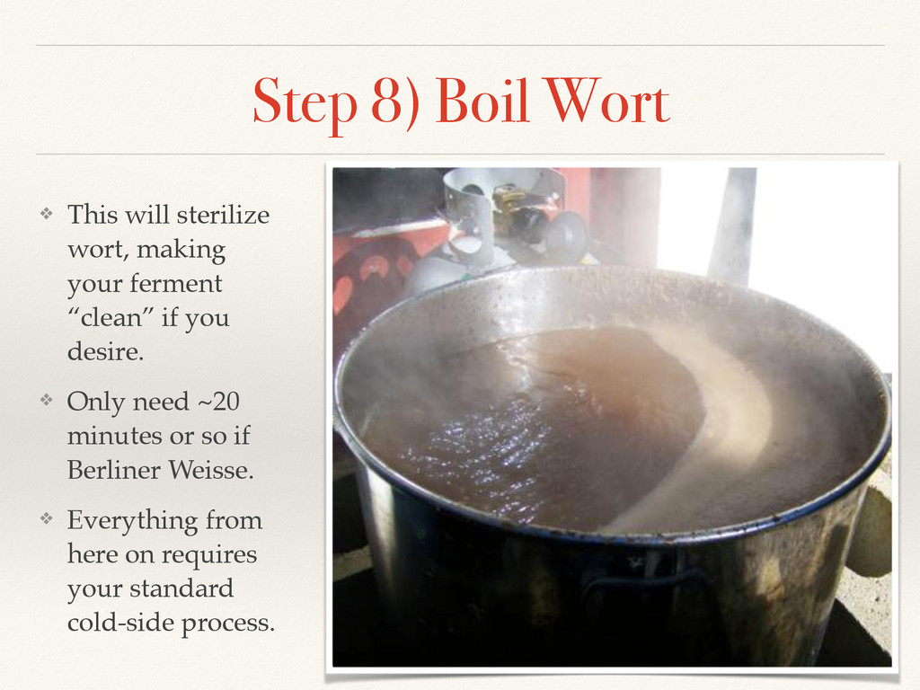 Step 8) Boil Wort ❖ This will sterilize wort, m...