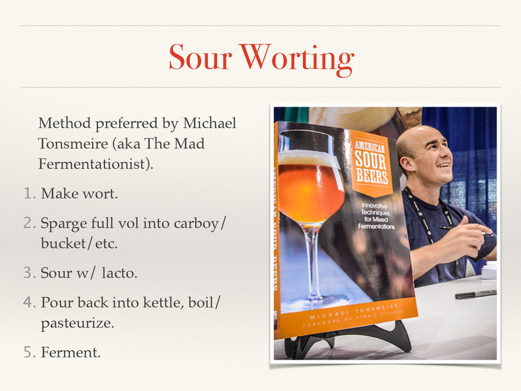 Sour Worting Method preferred by Michael Tonsme...