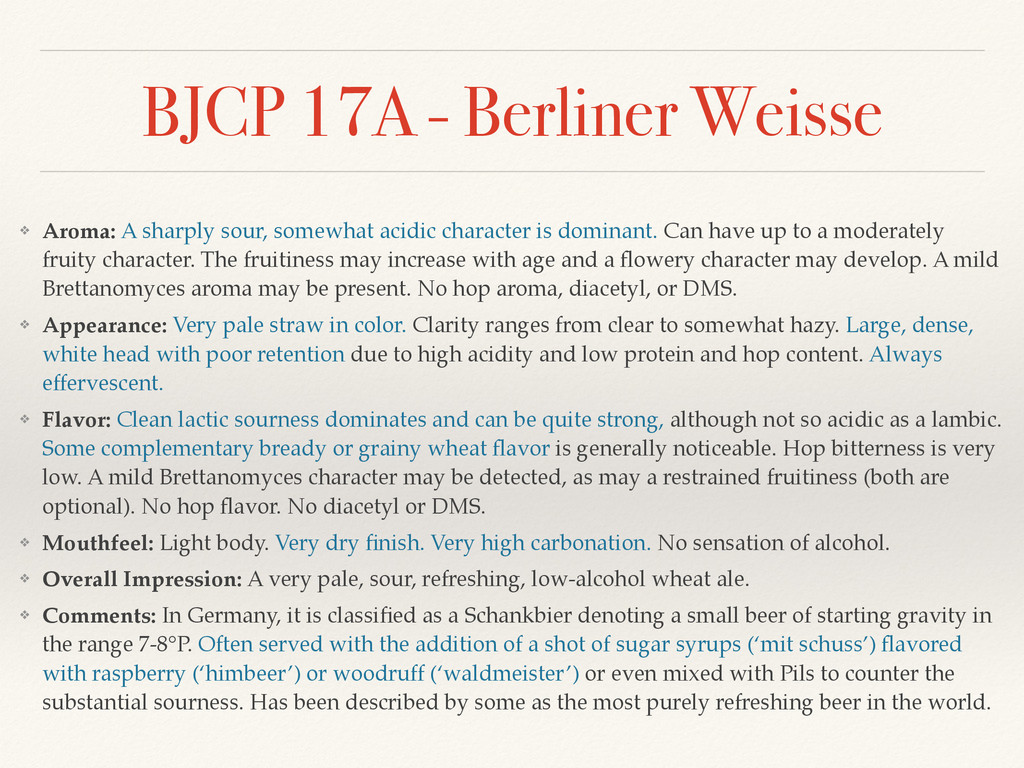 BJCP 17A - Berliner Weisse ❖ Aroma: A sharply s...