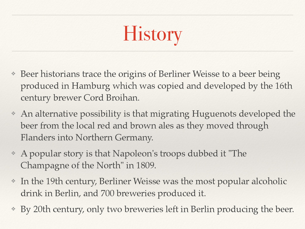 History ❖ Beer historians trace the origins of ...