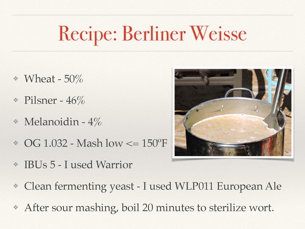 Recipe: Berliner Weisse ❖ Wheat - 50%! ❖ Pilsne...