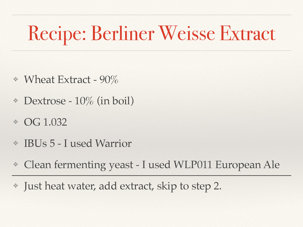 Recipe: Berliner Weisse Extract ❖ Wheat Extract...
