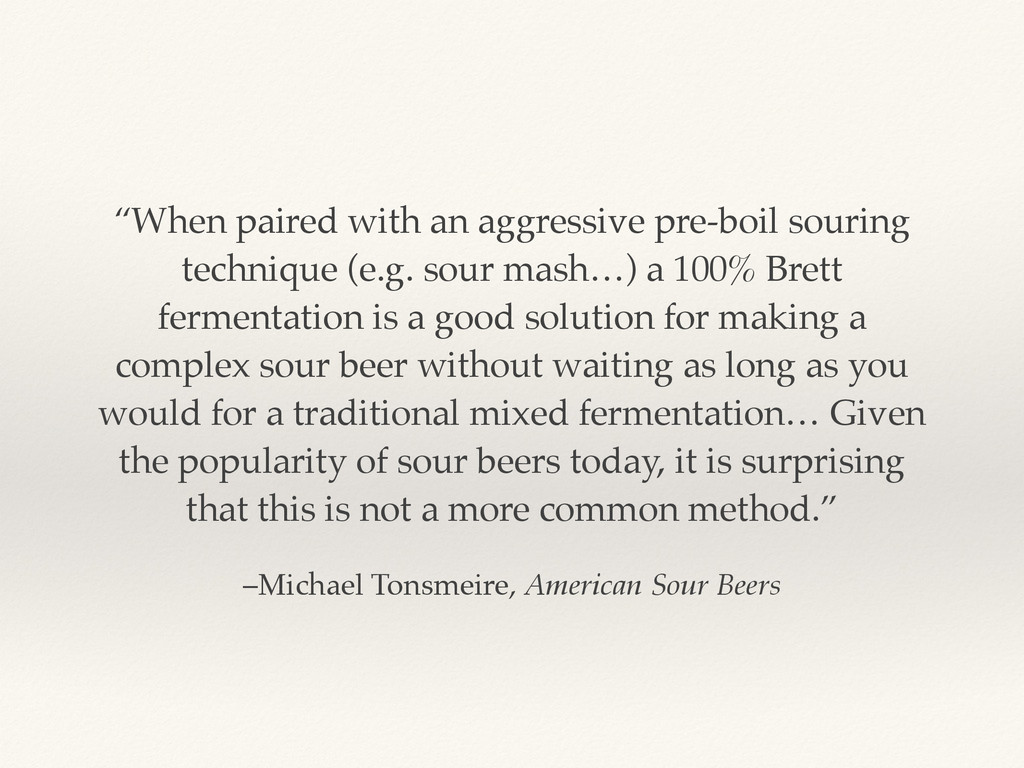 "–Michael Tonsmeire, American Sour Beers ""When p..."