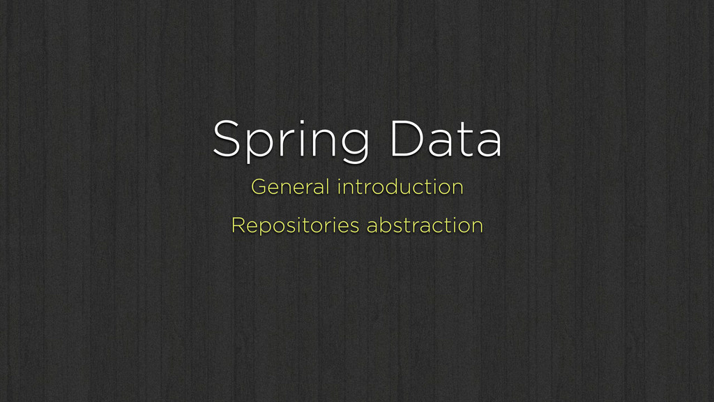 Spring Data General introduction Repositories a...