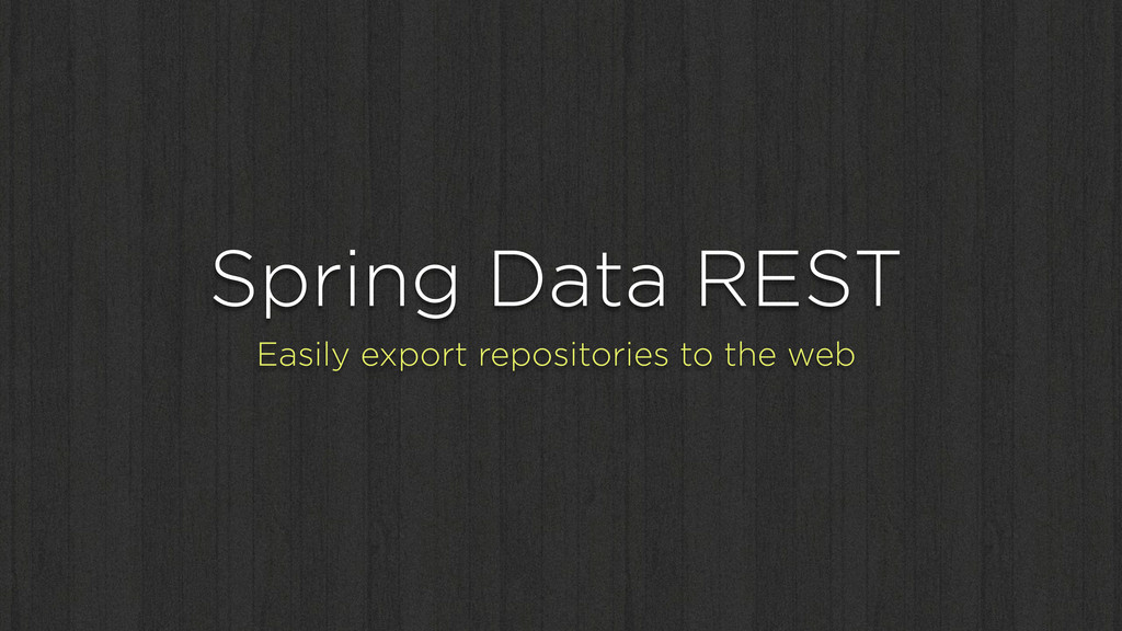 Spring Data REST Easily export repositories to ...