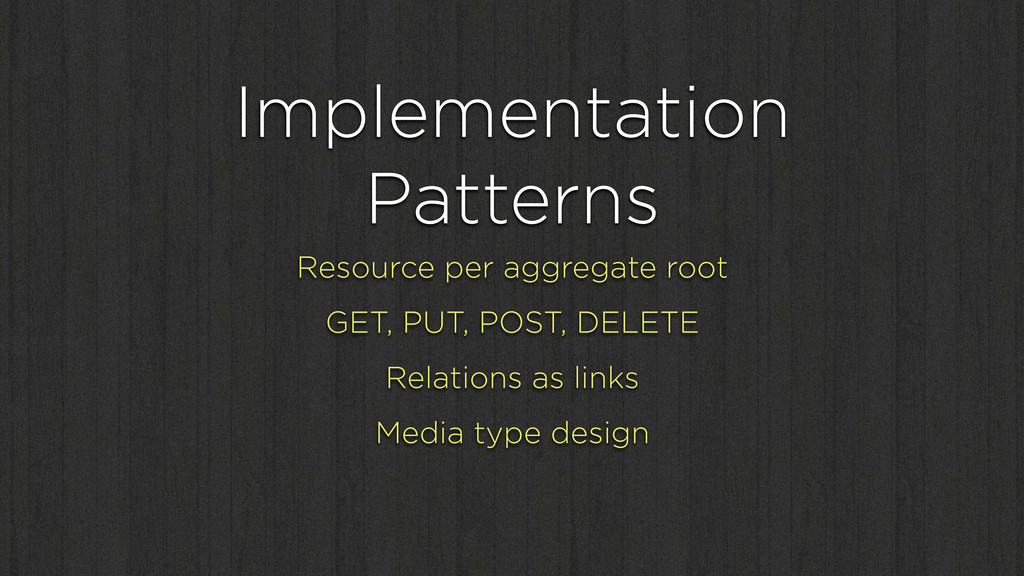 Implementation Patterns Resource per aggregate ...