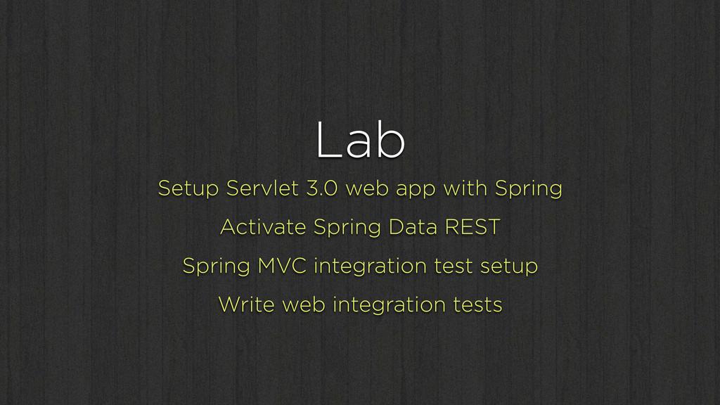 Lab Setup Servlet 3.0 web app with Spring Activ...