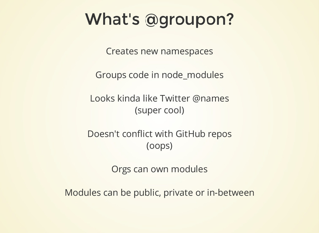 What's @groupon? Creates new namespaces Groups ...