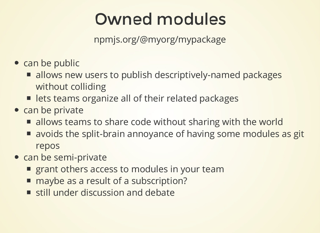 Owned modules npmjs.org/@myorg/mypackage can be...