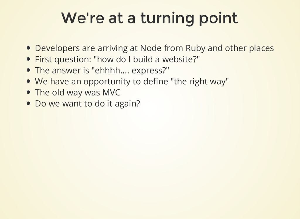 We're at a turning point Developers are arrivin...