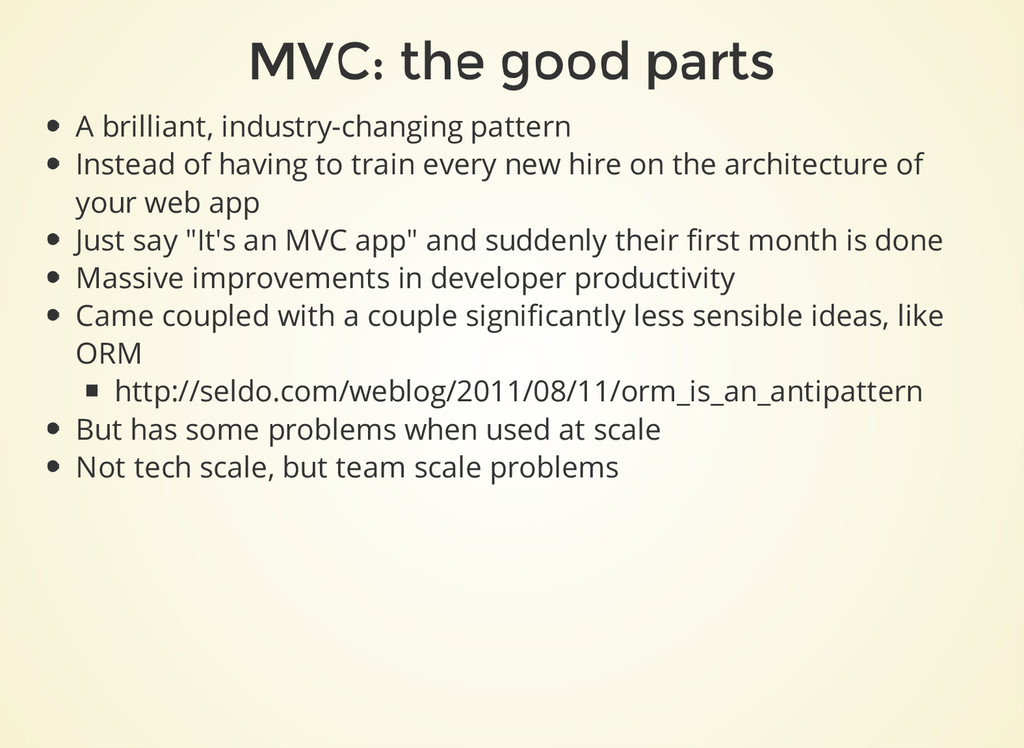 MVC: the good parts A brilliant, industry-chang...