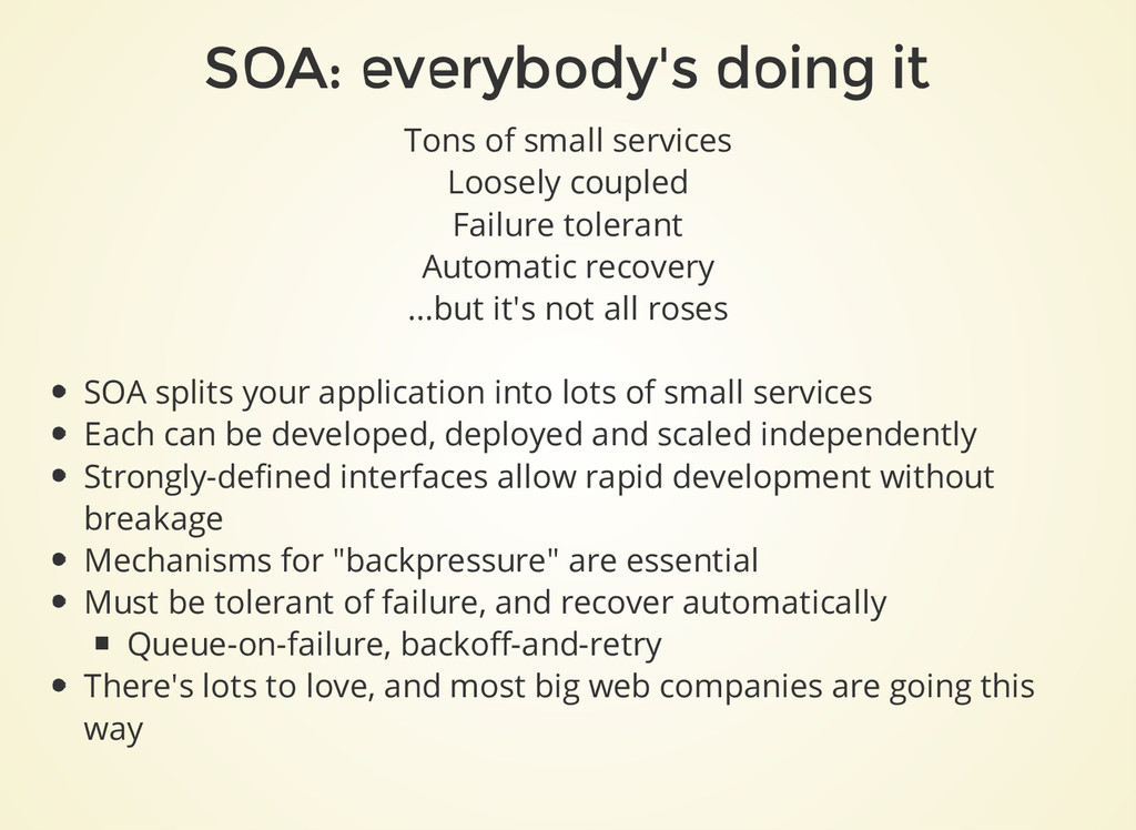 SOA: everybody's doing it Tons of small service...