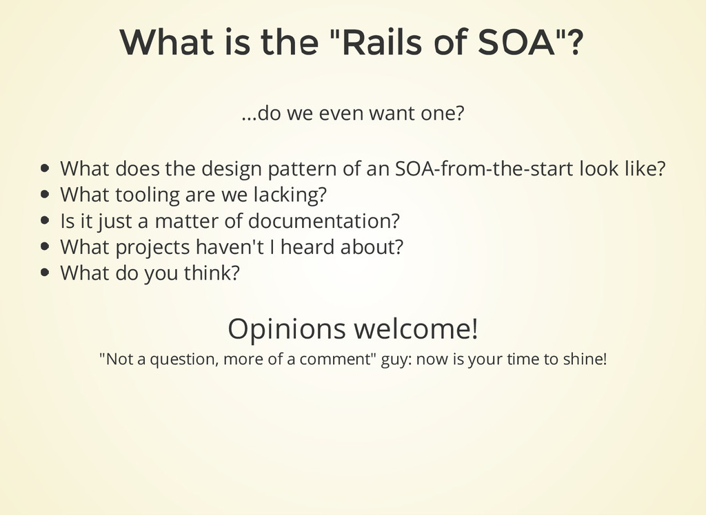 """What is the """"Rails of SOA""""? ...do we even want ..."""