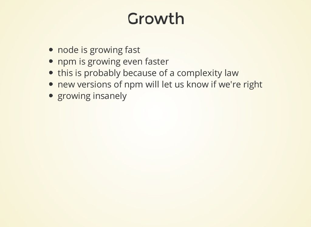 Growth node is growing fast npm is growing even...