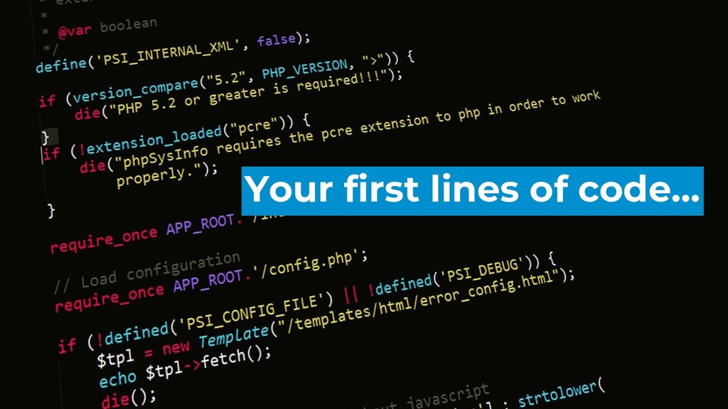 Your first lines of code...