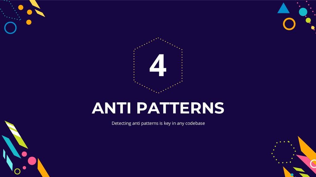Detecting anti patterns is key in any codebase ...