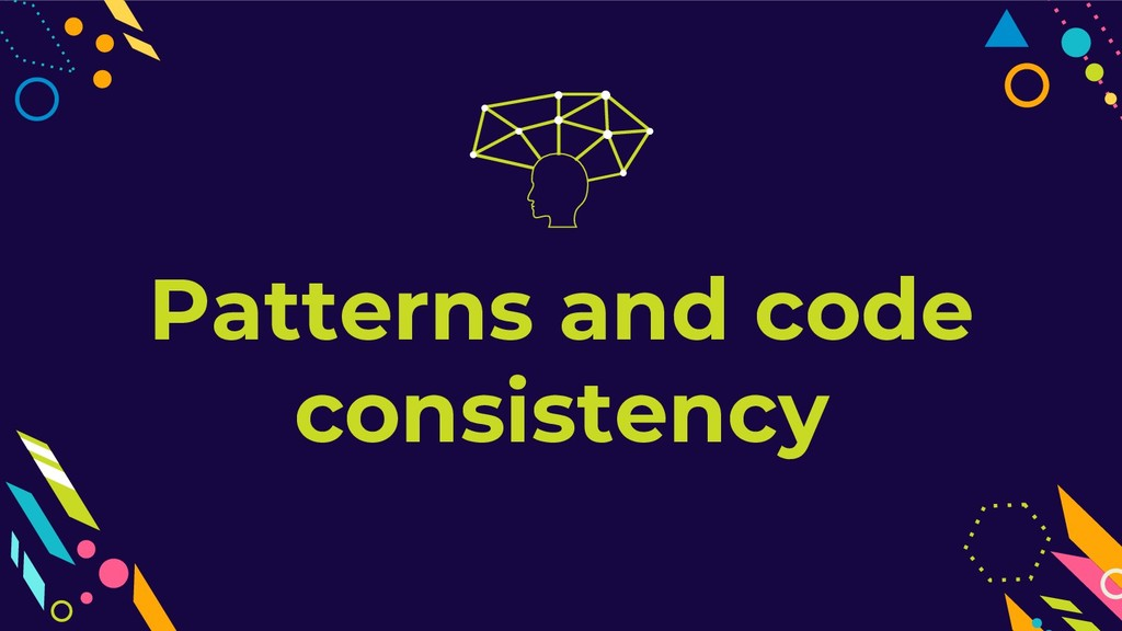 Patterns and code consistency