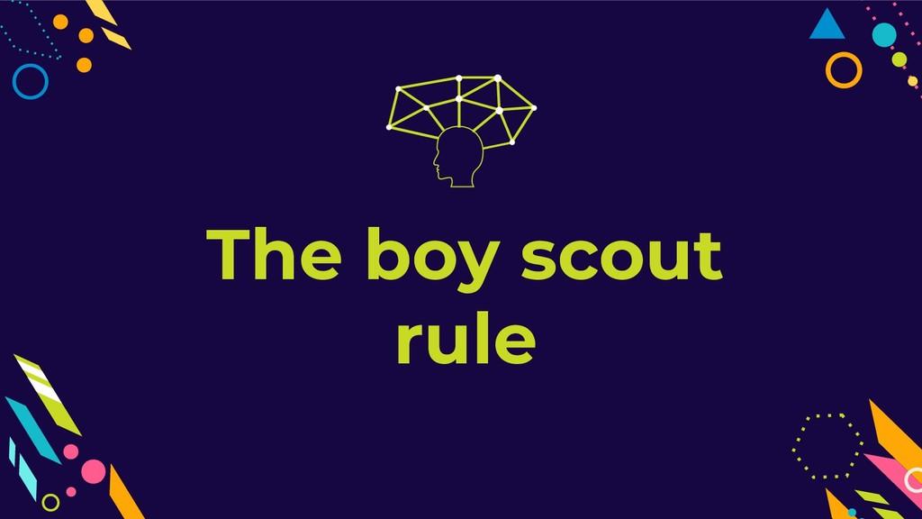 The boy scout rule