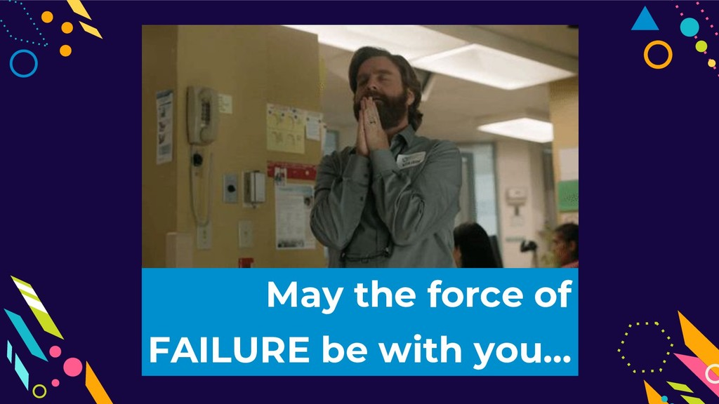 May the force of FAILURE be with you...