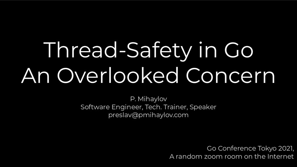 Thread-Safety in Go An Overlooked Concern P. Mi...
