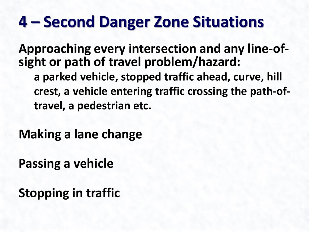 4 – Second Danger Zone Situations Approaching e...