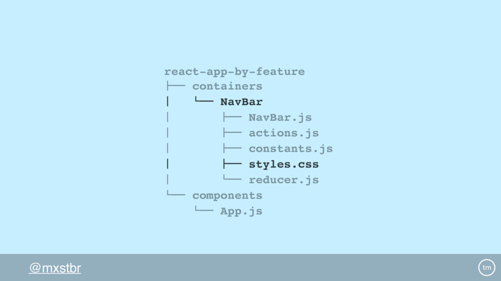 "@mxstbr react-app-by-feature !"""" containers # $..."