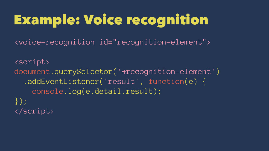 Example: Voice recognition <voice-recognition i...