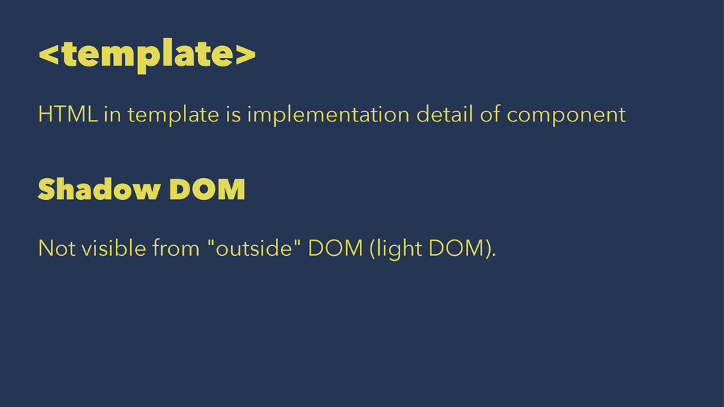 <template> HTML in template is implementation d...
