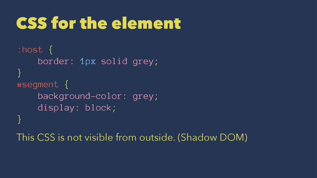 CSS for the element :host { border: 1px solid g...