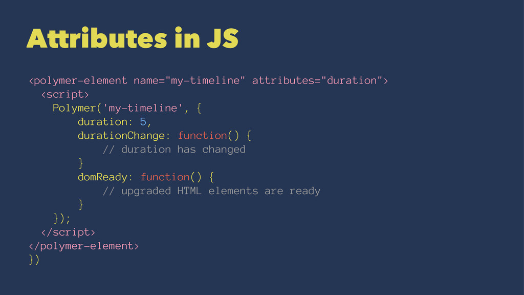 "Attributes in JS <polymer-element name=""my-time..."