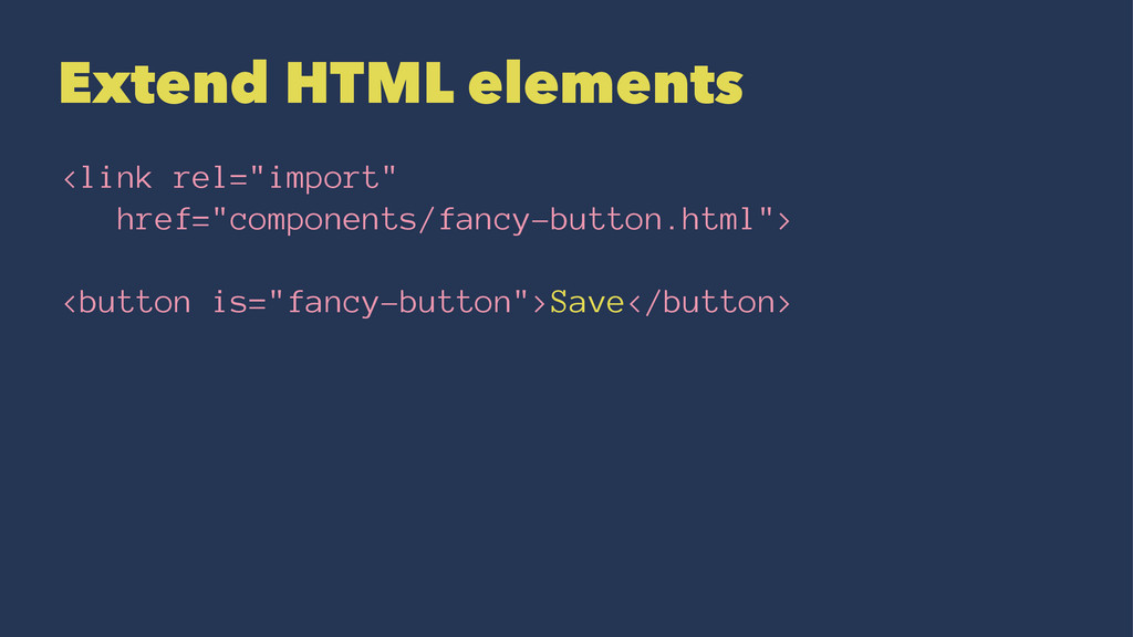 "Extend HTML elements <link rel=""import"" href=""c..."