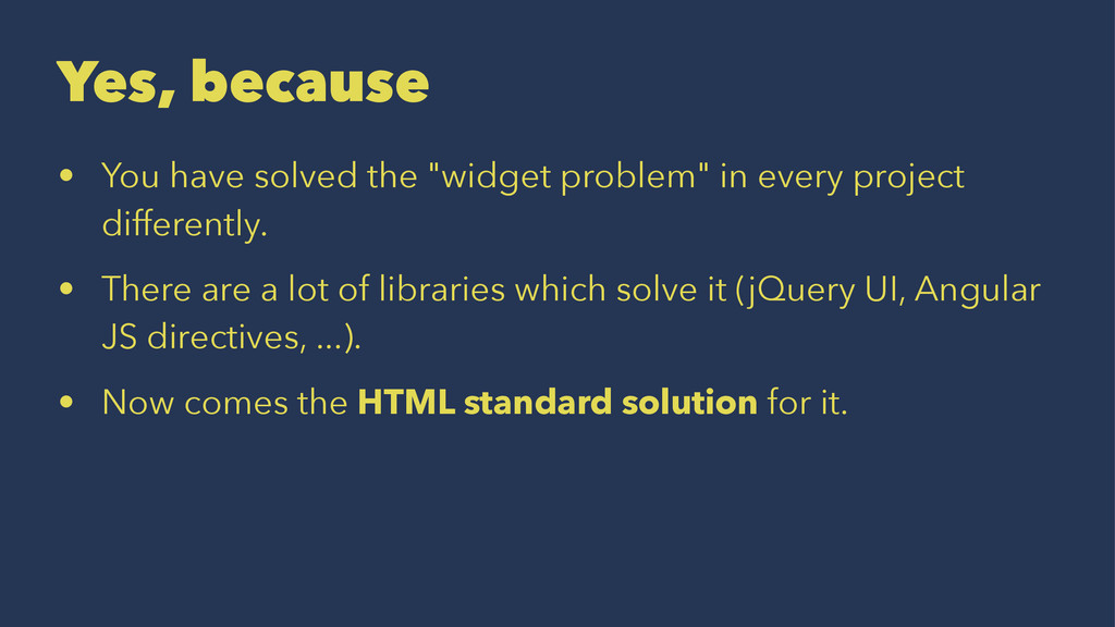 "Yes, because • You have solved the ""widget prob..."