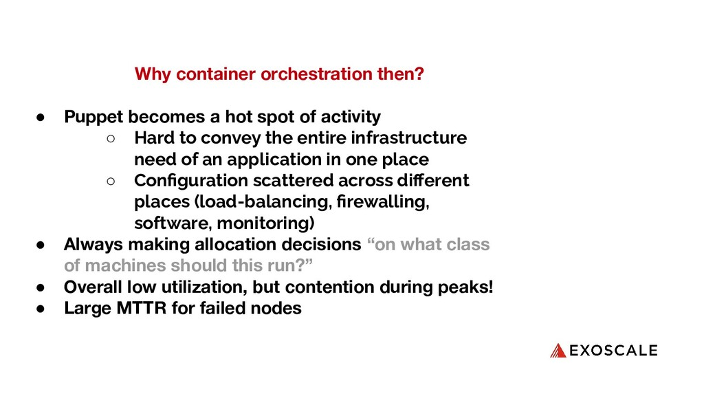 Why container orchestration then? ● Puppet beco...