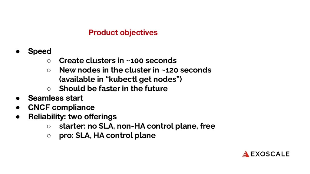 Product objectives ● Speed ○ Create clusters in...