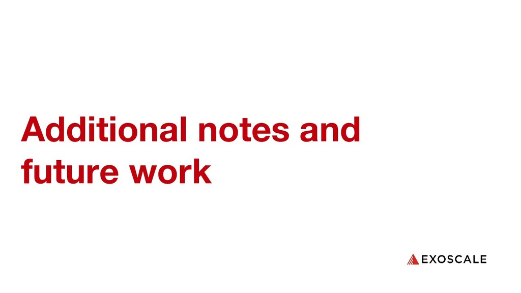 Additional notes and future work