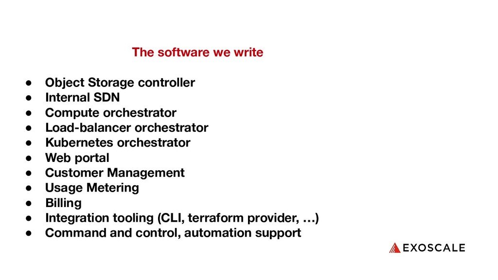 The software we write ● Object Storage controll...